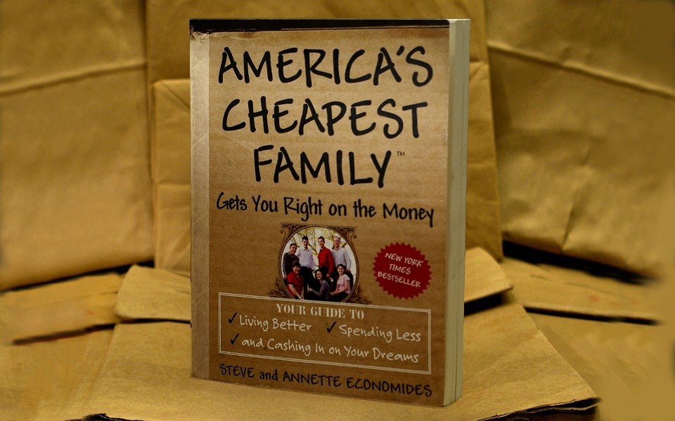 America's Cheapest Family Gets You Right on the Money, A New York Times Best Seller