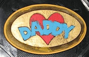Wooden Daddy plaque made by a 5 year old named Abbey.