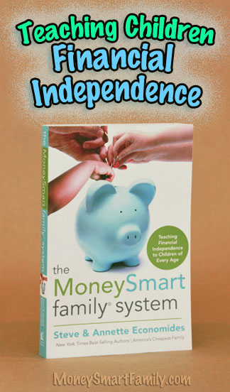 The MoneySmart Family System book - teaching kids of every age to become financially independent.