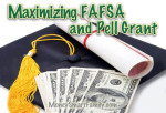 Maximize FAFSA and Pell Grant Money.