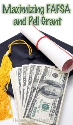 How to Maximize FAFSA money and Increase Your Pell Grant.