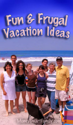 Frugal Vacations- 27 Money Saving Tips for Food, Lodging & Activities.