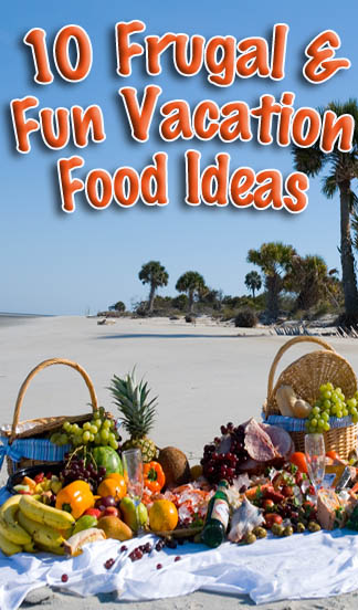 10 Ways to Save on Vacation Meals!