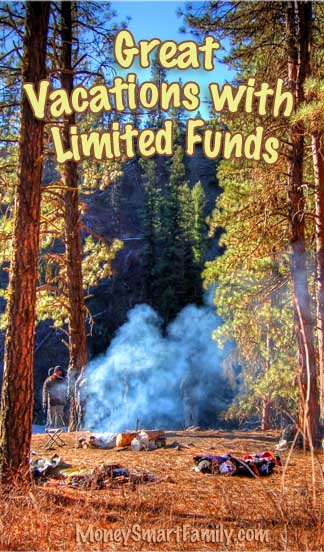Great Vacations with Limited Funds are Entirely Possible!
