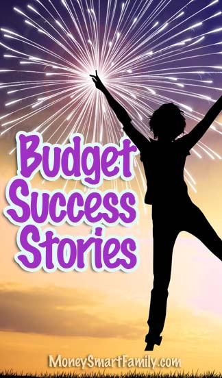 Budget Success Stories, these will really encourage you!