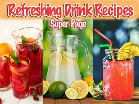 Refreshing Drink Recipe Super Page for Drinks, Punch, Iced Tea, Meyer Lemonade and Cherry Limeade.