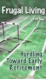 Frugal Living Hurdling toward early retirement.