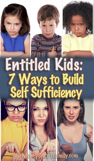 Entitled Kids - how to build self reliance and sufficiency