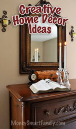 Creative Home Decor Ideas for making your home beautiful on a budget.