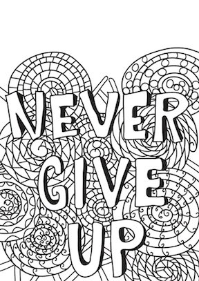 Never Give Up quote coloring page from Just Color.