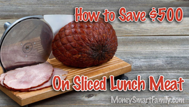 Save $500 each year by slicing the cost of lunchmeat. Find out how