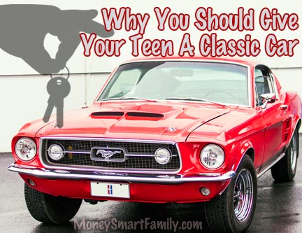 Why you should give you teen a classic car when they turn 16.