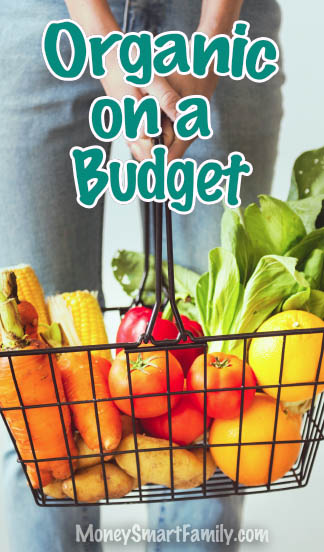 How to buy organic food on a budget #OrganicFood #SaveMoneyOnGroceries #OrganicFoodOnABudget #OrganicOnABudget