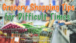 Pandemic - Grocery tips for difficult times.