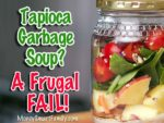 Tapioca Garbage Soup - an attempt at frugality that failed miserably.