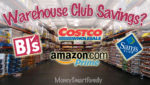 What is a Warehouse club and do they save you money?