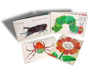 Four books written by Eric Carle: The very quiet Cricket, The very hungry Catepillar, The Very Busy Spider.
